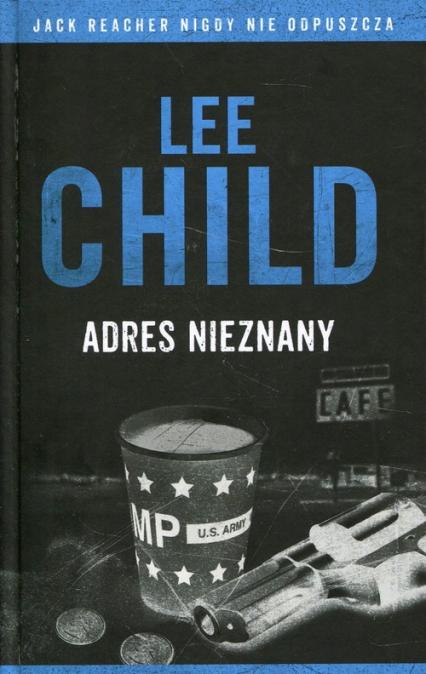Jack Reacher Adres nieznany - Lee Child | okładka