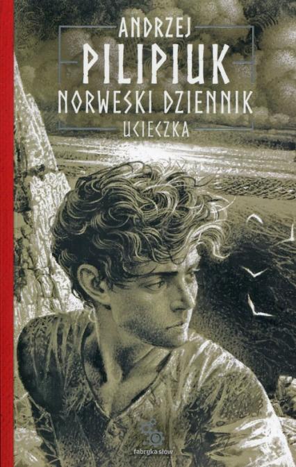 Norweski dziennik Tom 1 Ucieczka - Andrzej Pilipiuk   okładka