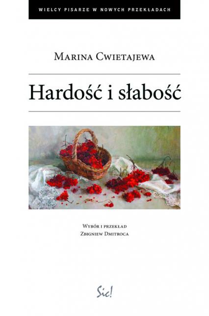 Hardość i słabość - Marina Cwietajewa | okładka