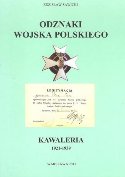 Odznaki Wojska Polskiego Kawaleria 1921 -1939 - Zdzisław Sawicki | okładka
