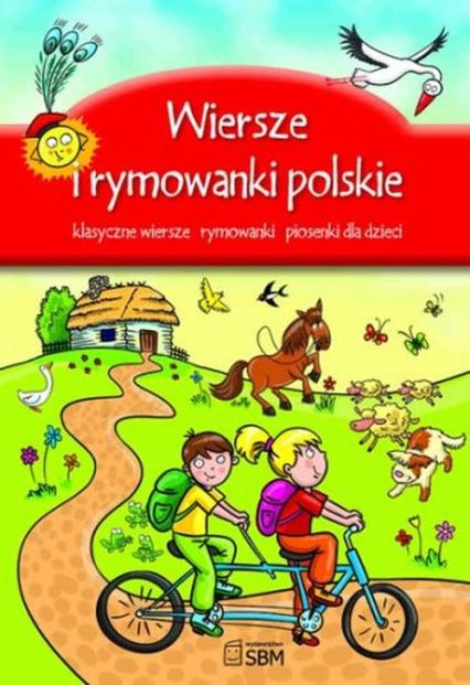 Wiersze i rymowanki polskie Klasyczne wiersze, rymowanki, piosenki dla dzieci - zbiorowa Praca | okładka