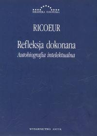 Refleksja dokonana Autobiografia intelektualna - Paul Ricoeur | okładka