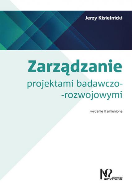 Zarządzanie projektami badawczo-rozwojowymi - Jerzy Kisielnicki   okładka