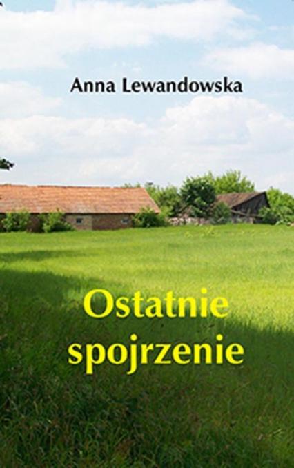 Ostatnie spojrzenie - Anna Lewandowska   okładka