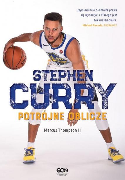 Stephen Curry Potrójne oblicze - Marcus Thompson | okładka