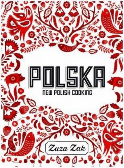 Polska New Polish Cooking New Polish Cooking - Zuza Zak | okładka