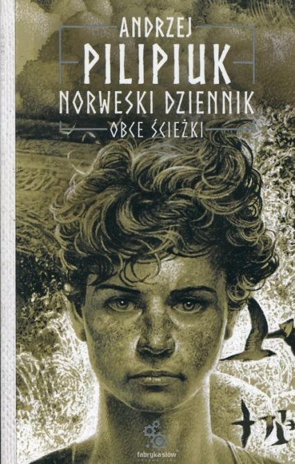 Norweski dziennik Tom 2 Obce ścieżki - Andrzej Pilipiuk | okładka