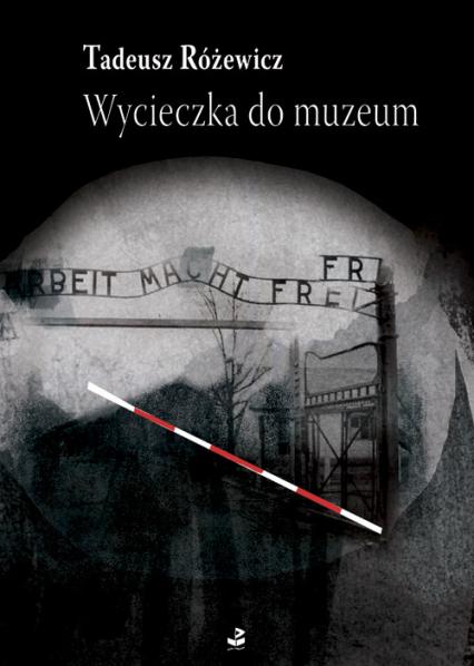 Wycieczka do muzeum Wybór opowiadań - Tadeusz Różewicz | okładka