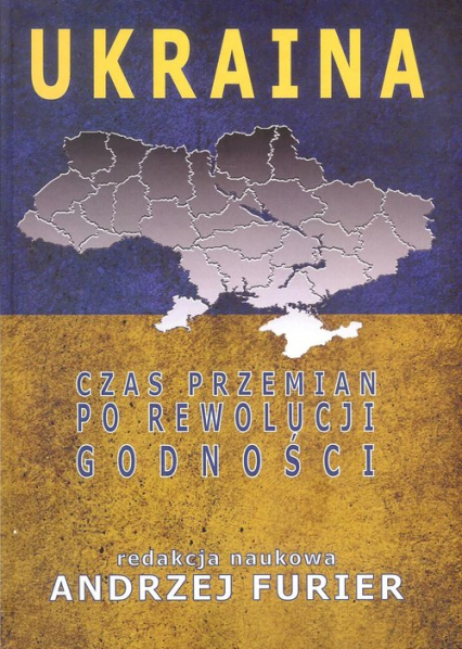 Ukraina Czas przemian po rewolucji godności