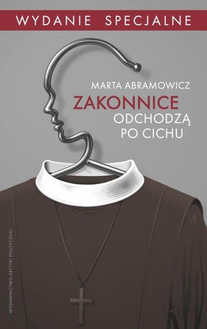 Zakonnice odchodzą po cichu Wydanie specjalne - Marta Abramowicz | okładka