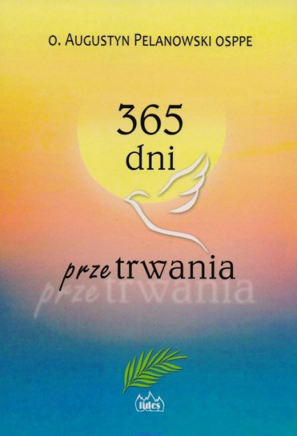 365 dni przetrwania - Augustyn Pelanowski | okładka