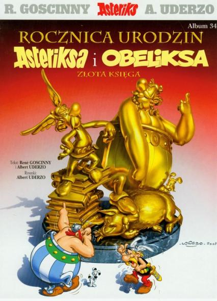 Asteriks 34 Rocznica urodzin Asteriksa i Obeliksa Złota księga - Goscinny Rene, Uderzo Albert | okładka