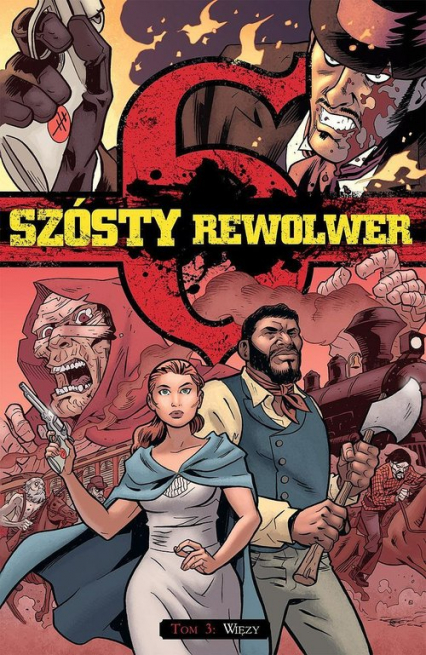 Szósty rewolwer 3 Więzy - zbiorowa Praca | okładka