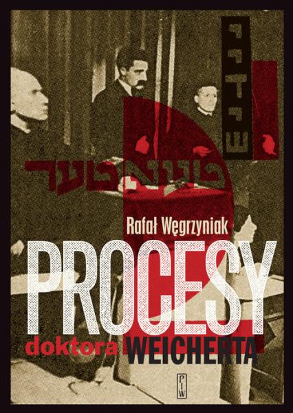 Procesy doktora Weicherta - Rafał Węgrzyniak | okładka