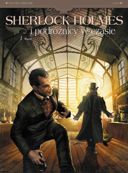 Sherlock Holmes i podróżnicy w czasie Tom 1 Wątek - Cordurie Sylvain, Krstić-Laci Vladimir | okładka