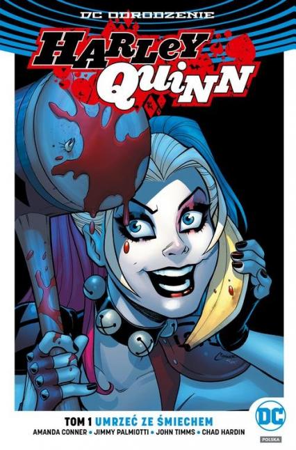 Harley Quinn Tom 1 Umrzeć ze śmiechem - Conner Amanda, Palmiotti Jimmy, Timms John, H   okładka