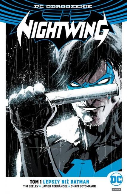 Nightwing Tom 1 Lepszy niż Batman - Seeley Tim, Fernández Javier   okładka