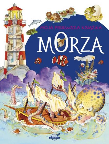 Moja pierwsza książka Morza - zbiorowa Praca   okładka