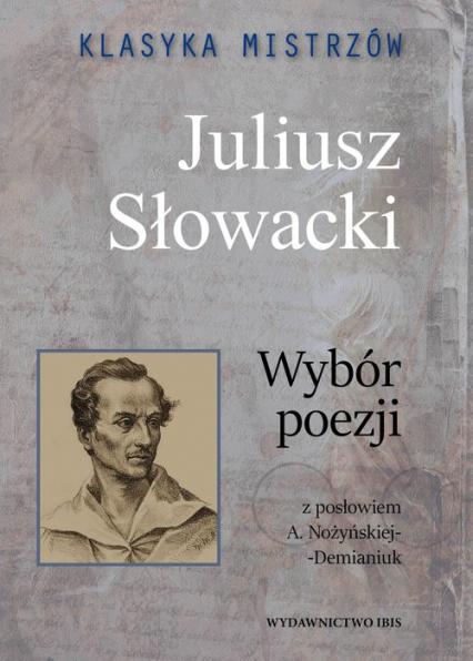 Klasyka mistrzów Juliusz Słowacki Wybór poezji - Juliusz Słowacki | okładka