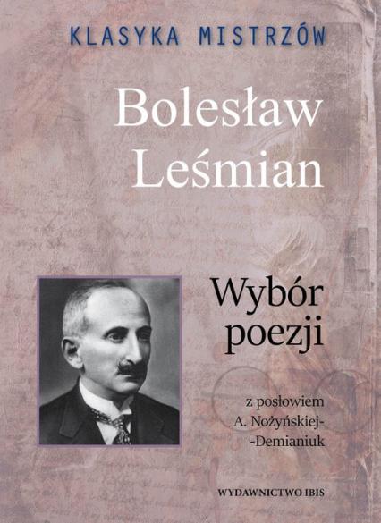 Klasyka mistrzów Bolesław Leśmian Wybór poezji - Bolesław Leśmian | okładka