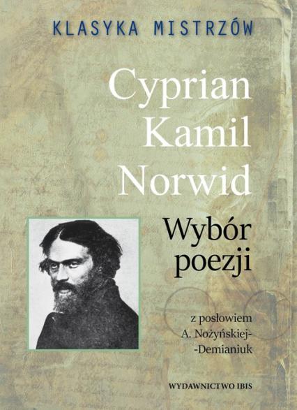 Klasyka mistrzów Cyprian Kamil Norwid Wybór poezji - Cyprian Kamil Norwid | okładka