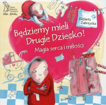 Będziemy mieli drugie dziecko Magia serca i miłości - Elżbieta Zubrzycka | okładka