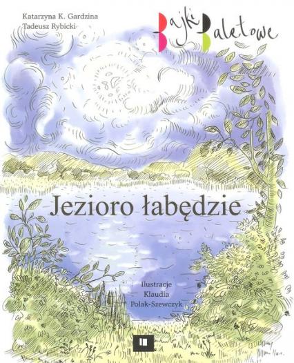 Jezioro łabędzie - Gardzina Katarzyna K., Rybicki Tadeusz | okładka