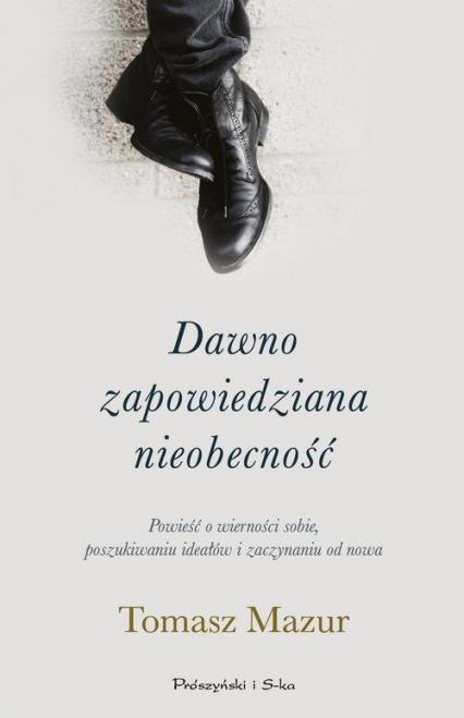 Dawno zapowiedziana nieobecność - Tomasz Mazur | okładka