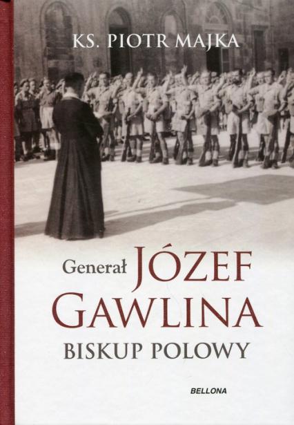 Generał Józef Gawlina Biskup polowy - Piotr Majka   okładka