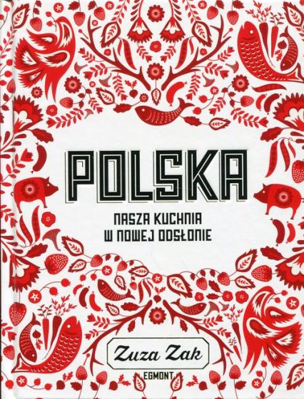 Polska Nasza kuchnia w nowej odsłonie - Zuza Zak | okładka
