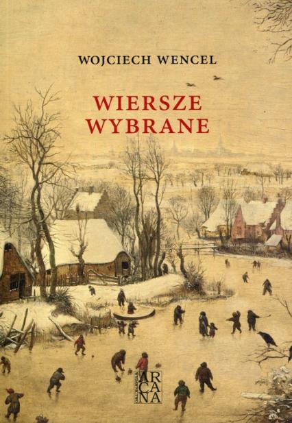 Wiersze wybrane - Wojciech Wencel   okładka
