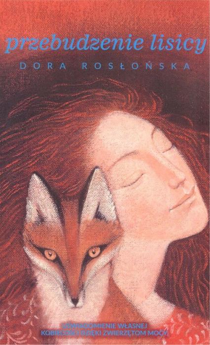 Przebudzenie lisicy - Dora Rosłońska | okładka