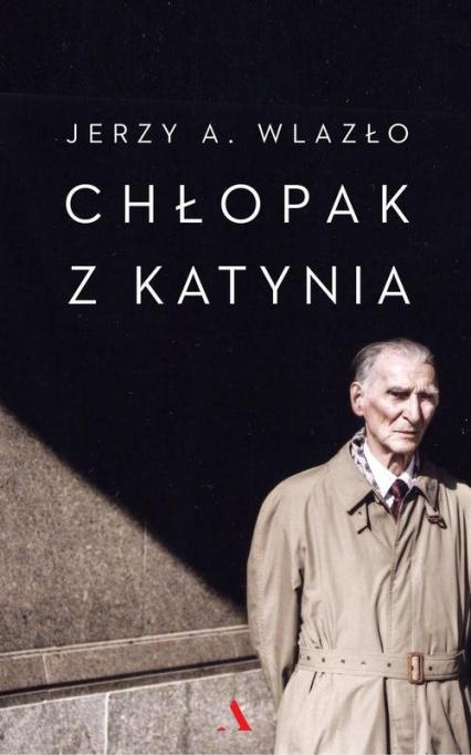 Chłopak z Katynia - Wlazło Jerzy A.   okładka
