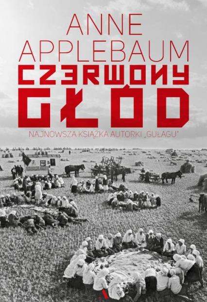 Czerwony głód - Anne Applebaum | okładka