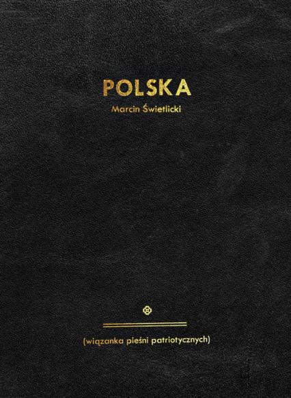 Polska wiązanka pieśni patriotycznych - Marcin Świetlicki | okładka