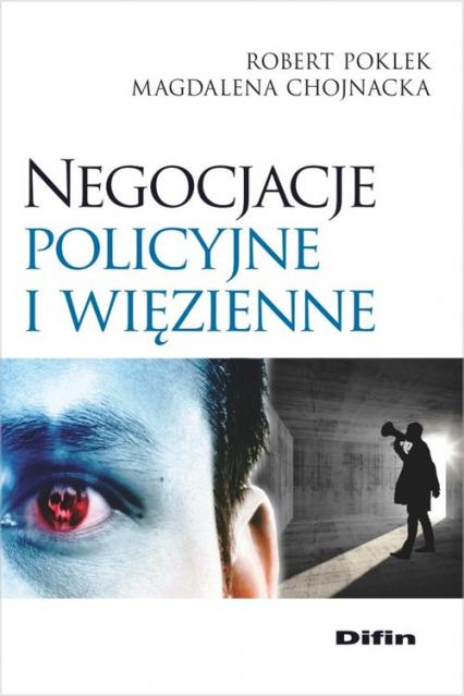 Negocjacje policyjne i więzienne - Poklek Robert, Chojnacka Magdalena   okładka