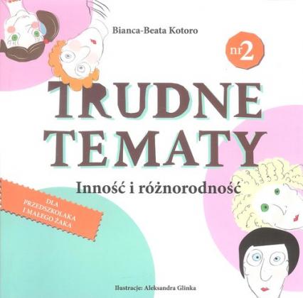 Trudne tematy Inność i różnorodność - Bianca-Beata Kotoro | okładka