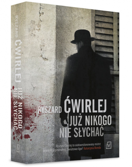 Już nikogo nie słychać - Ryszard Ćwirlej | okładka