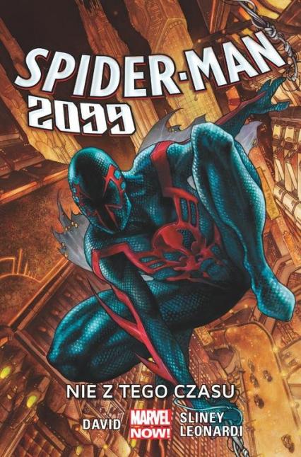 Spider-Man 2099 Tom 1 Nie z tego czasu - David Peter, Sliney Will, Leonardi Rick   okładka