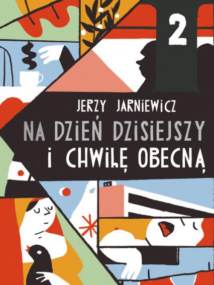 Na dzień dzisiejszy i chwilę obecną - Jerzy Jarniewicz | okładka