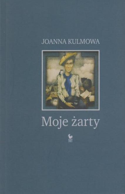 Moje żarty - Joanna Kulmowa | okładka