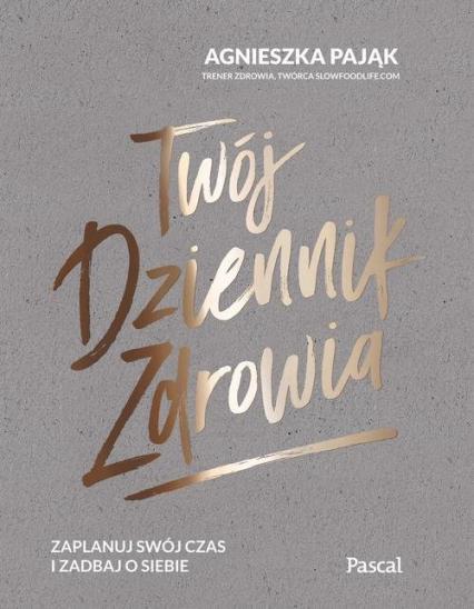 Twój dziennik zdrowia - Agnieszka Pająk | okładka