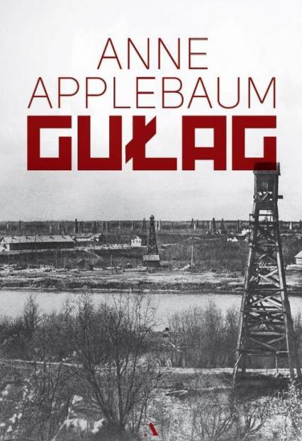 Gułag - Anne Applebaum | okładka