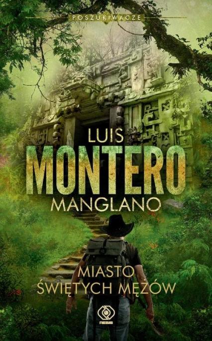Poszukiwacze Miasto Świętych Mężów Tom 3 - Luis Montero | okładka