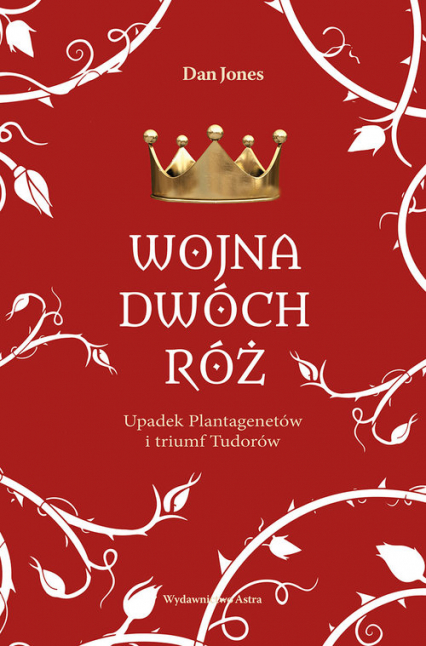 Wojna Dwóch Róż - Dan Jones | okładka