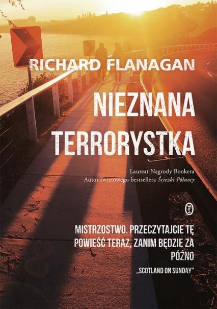 Nieznana terrorystka - Richard Flanagan | okładka