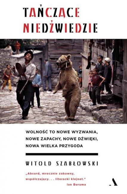 Tańczące niedźwiedzie - Witold Szabłowski | okładka