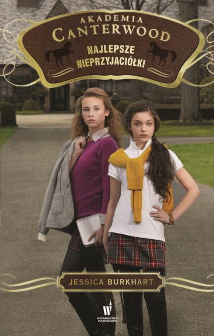Najlepsze nieprzyjaciółki Akademia Canterwood 5 - Jessica Burkhart | okładka