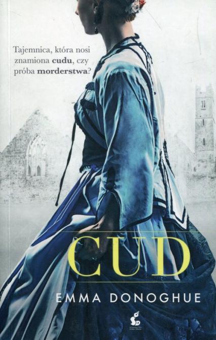 Cud - Emma Donoghue | okładka