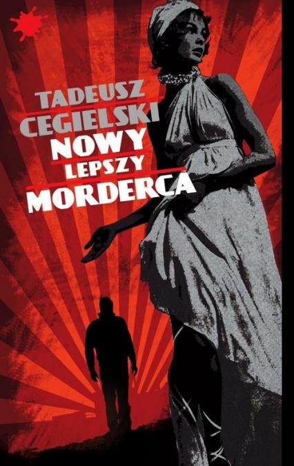 Nowy lepszy morderca - Tadeusz Cegielski | okładka